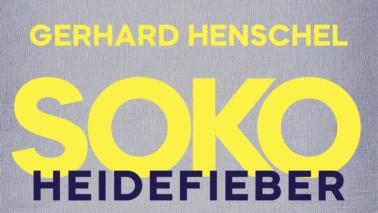 Cover Jochen Henschel »Soko Heidefieber«